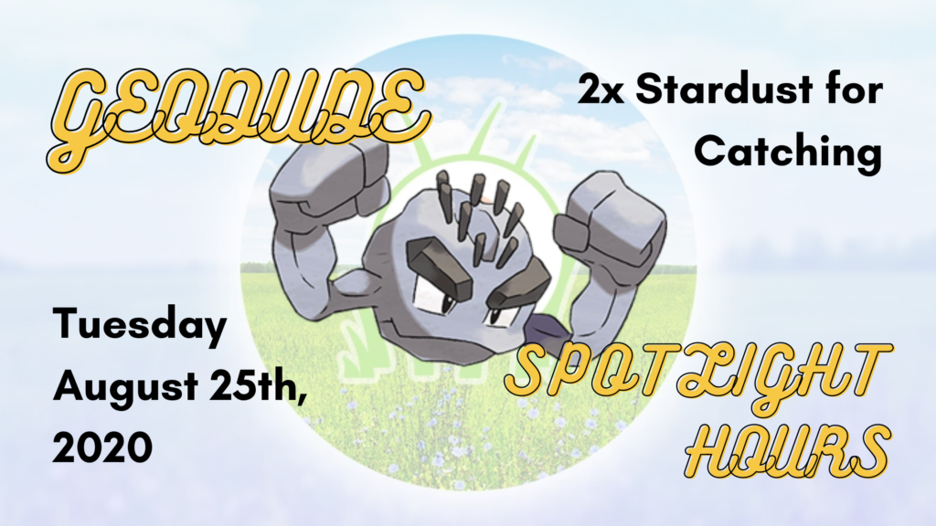 Geodude Spotlight Hour for August 25th, 2020